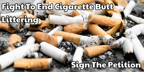 Sign the Petition, End Cigarette Littering