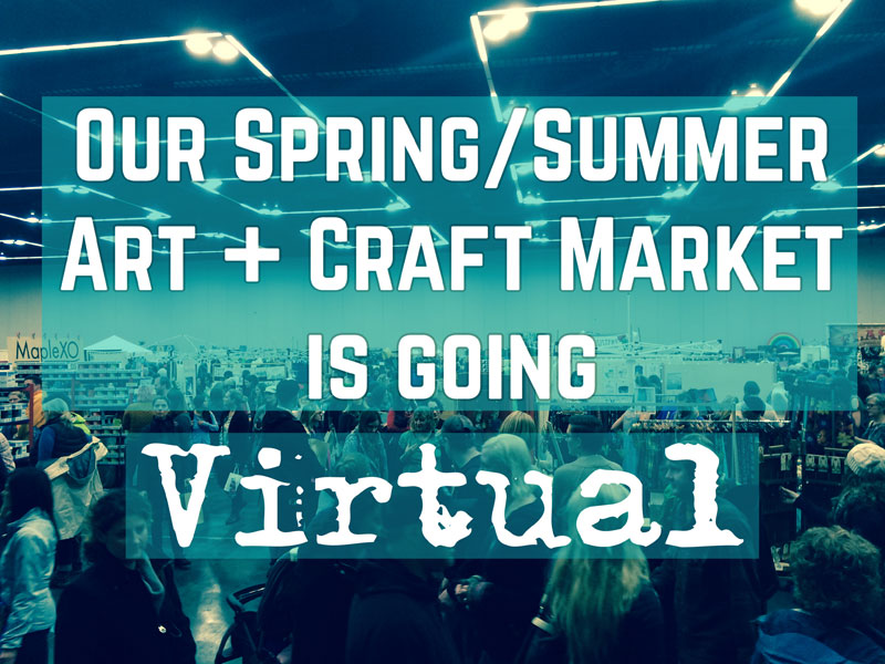 Our Spring / Summer Market will now be VIRTUAL!