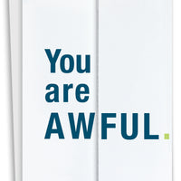 You Are Awful Fold Out Card