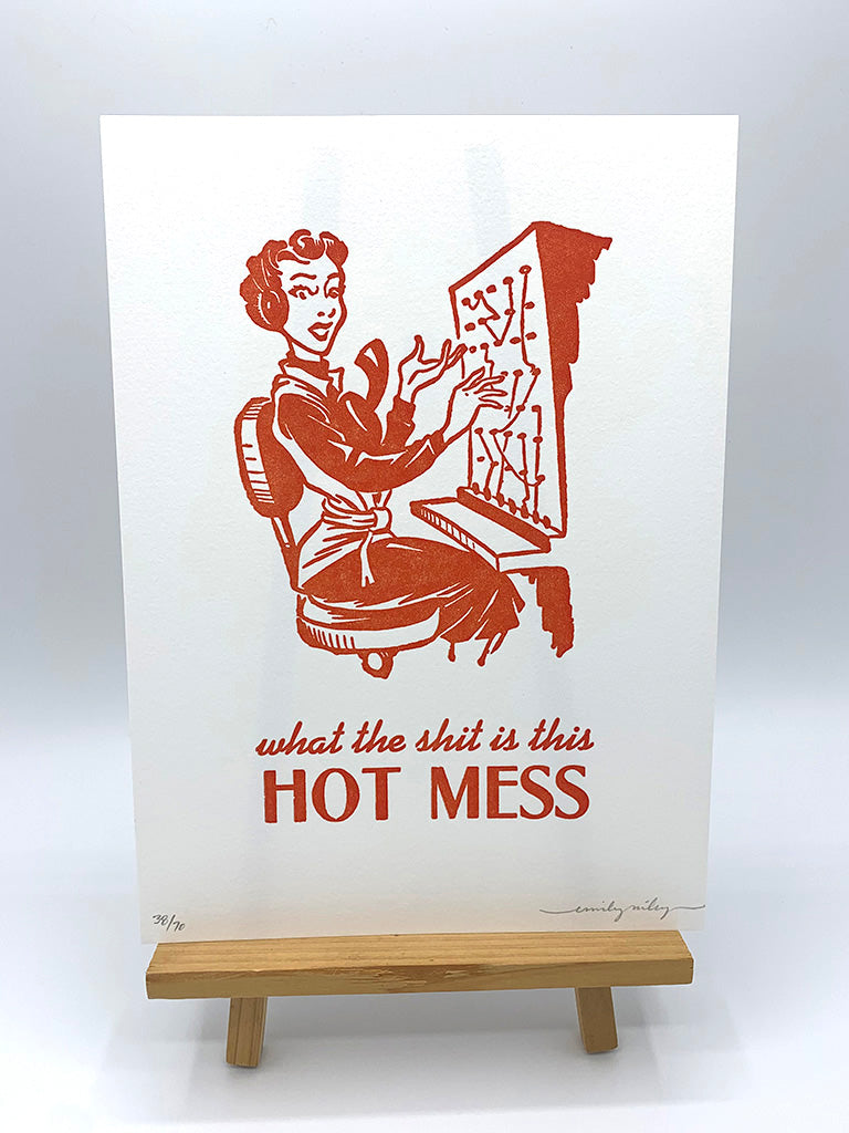 What The Sh*t is This Hot Mess Letterpress Print