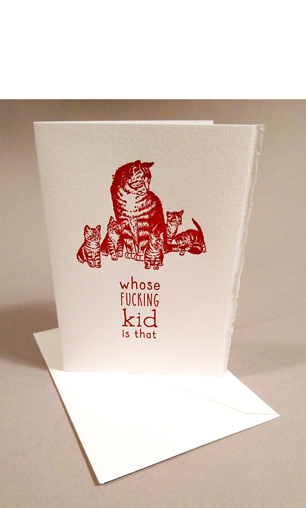 Whose F*cking Kid is That? Letterpress Card