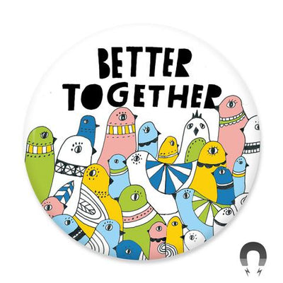 Better Together Magnet