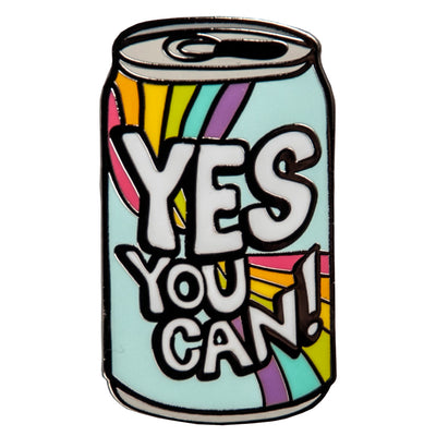 Yes You Can Enamel Pin