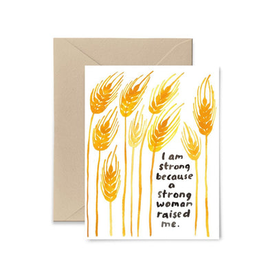 A Strong Woman Raised Me Card