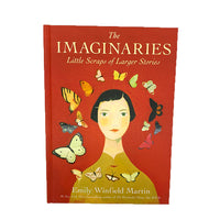 The Imaginaries: Little Scraps of Larger Stories Book