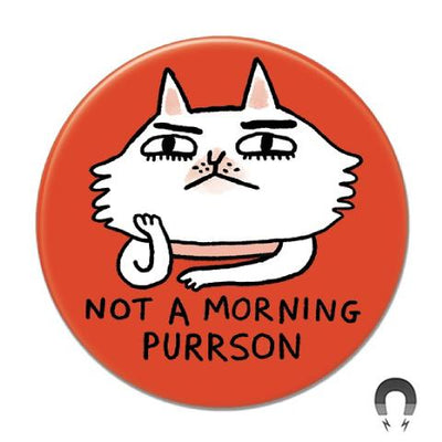 Not a Morning Purrson Cat Magnet