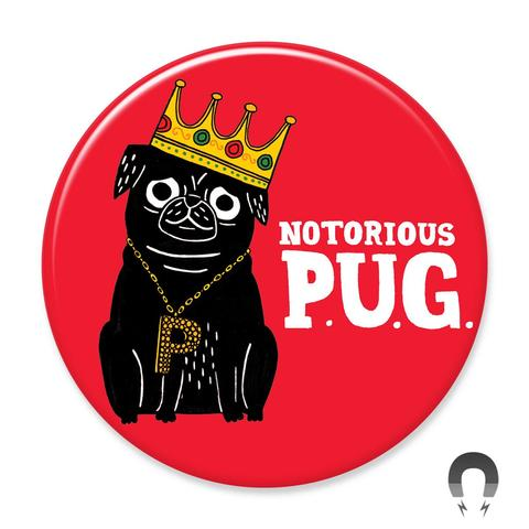 Notorious P.U.G. Magnet