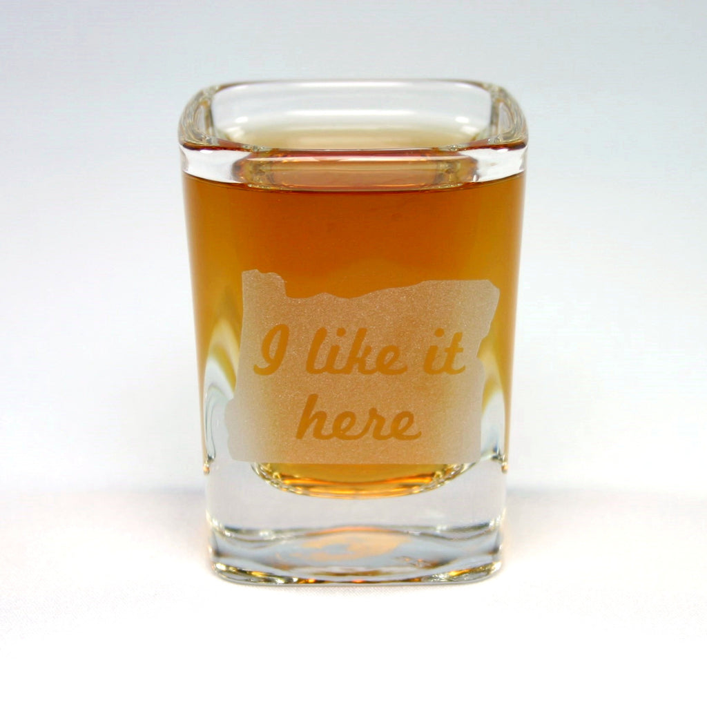 I like it here Oregon shot glass