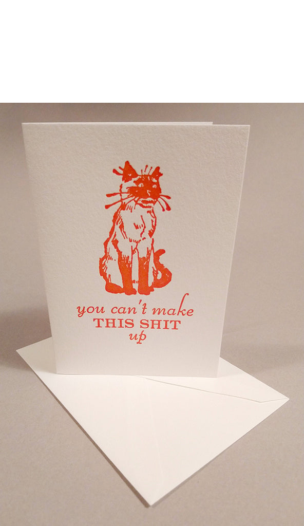 You Can't Make This Sh*t Up Letterpress Card