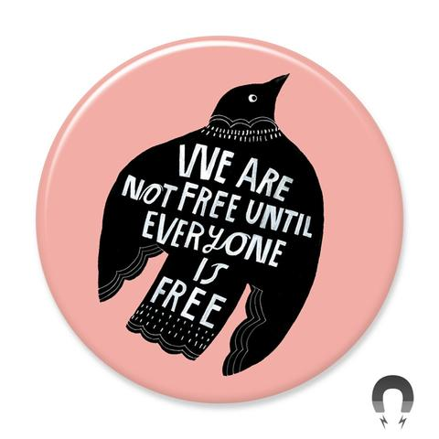 We Are Not Free Magnet