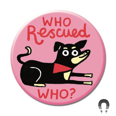 Who Rescued Who Magnet