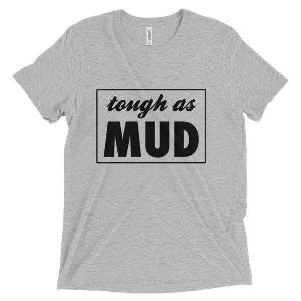 TOUGH AS MUD