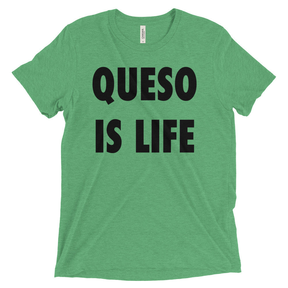 queso is life shirt