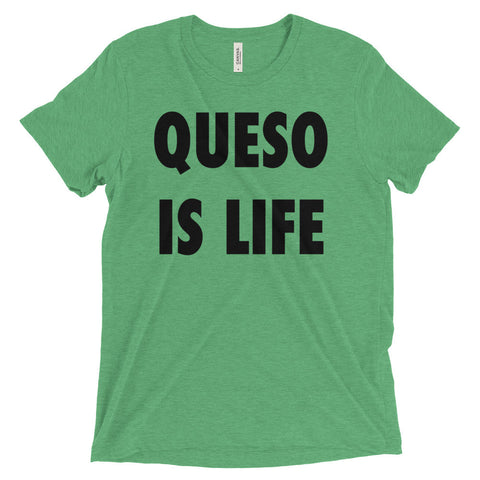 QUESO IS LIFE