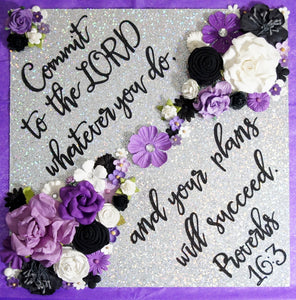 Commit to the Lord Proverbs 16.3 Custom Graduation Topper Decoration Graduation Topper - Flowers and Glitter