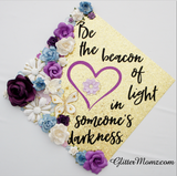 Grad Cap Topper Be the Beacon of Light Psychology Counseling - glitter and flowers
