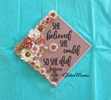 She Believed She Could So She Did Graduation Cap Topper