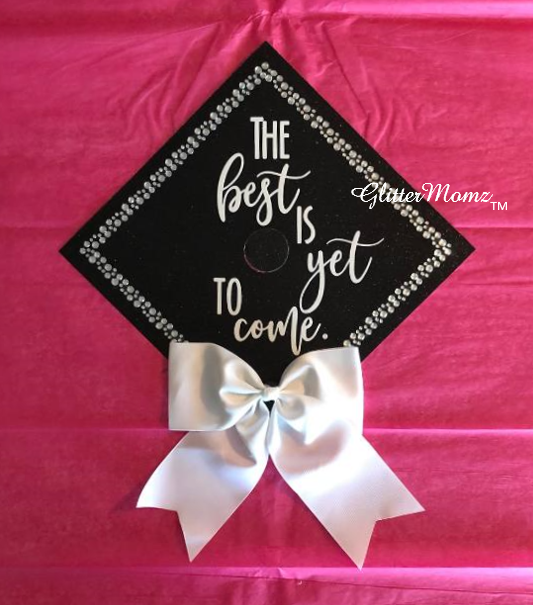 The Best is Yet to Come Graduation Cap Topper Decoration