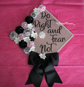Do Right and Fear Not Graduation Cap Topper