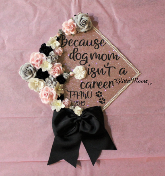 Because Dog Mom Isn't a Career Graduation Cap Topper