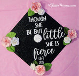 Graduation Cap Topper Though She Be But Little She Is Fierce