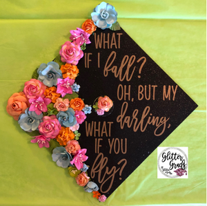 What if You Fly Graduation Cap Topper Decoration with glitter and flowers