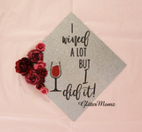 Wined a Lot Graduation Cap Topper Decoration with glitter and flowers