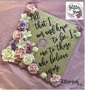 All That I Am Graduation Cap Topper Decoration with glitter and flowers