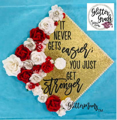 It Never Gets Easier Graduation Cap Topper
