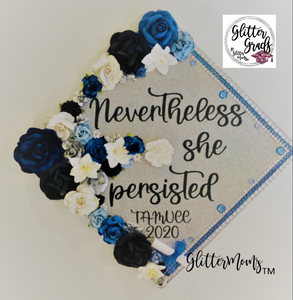 Nevertheless She Persisted Graduation Cap Topper