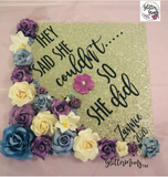 They Said She Couldn't Graduation Cap Topper Decoration with glitter and flowers