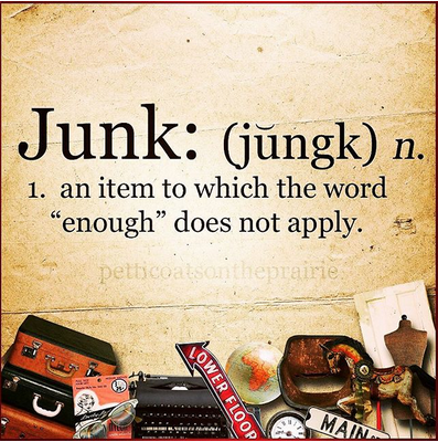 "Junk : n. 1. an item to which the word ""enough"" does not apply"