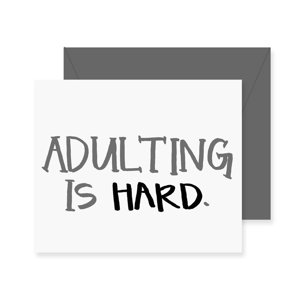 Adulting Is Hard Greeting Card