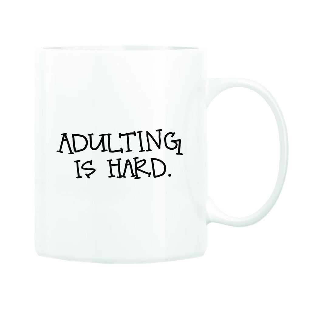 Adulting is Hard Coffee Mug