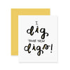 Dig Your New Digs Greeting Card