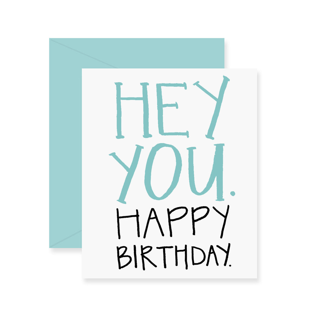 Hey You Birthday Greeting Card