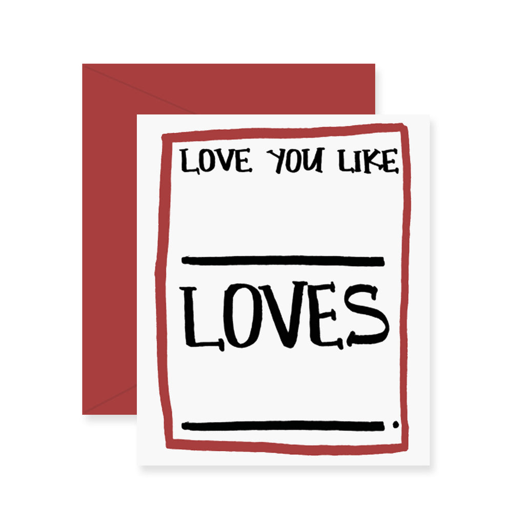 Love You Like Greeting Card