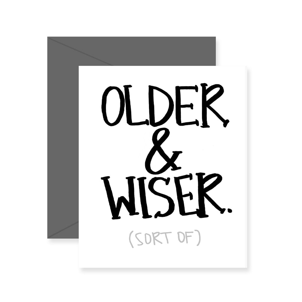 Older & Wiser Birthday Greeting Card