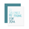 Silence My Phone Greeting Card