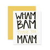 Wham Bam Greeting Card