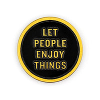 Let People Enjoy Things