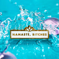 Namasté, Bitches