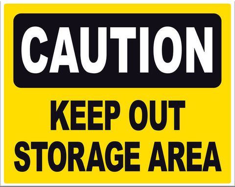 Caution Keep Out Storage Area - Markit Graphics