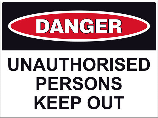 Danger Unauthorised Persons Keep Out Sign - Markit Graphics