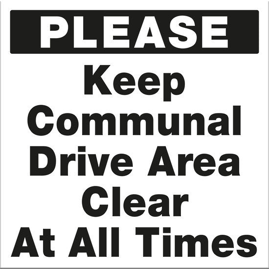 Please Keep Communal Drive Area Clear At all Times - Markit Graphics
