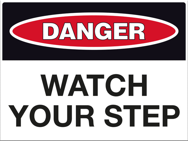 Danger Watch Your Step Sign - Markit Graphics