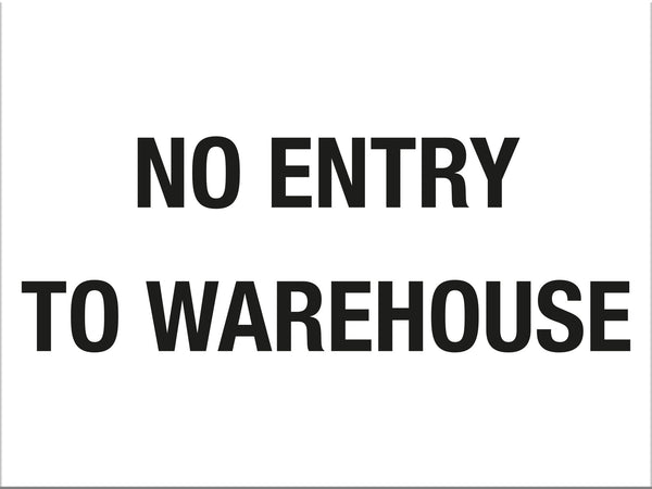 No Entry To Warehouse Sign