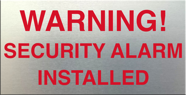 Warning! Security Alarm Installed