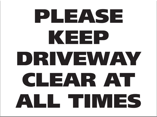 Please Keep Driveway Clear at all Times