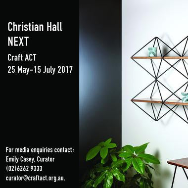 Christian Hall EXHIBITION NEXT at Craft ACT, 25 May-15 July 2017